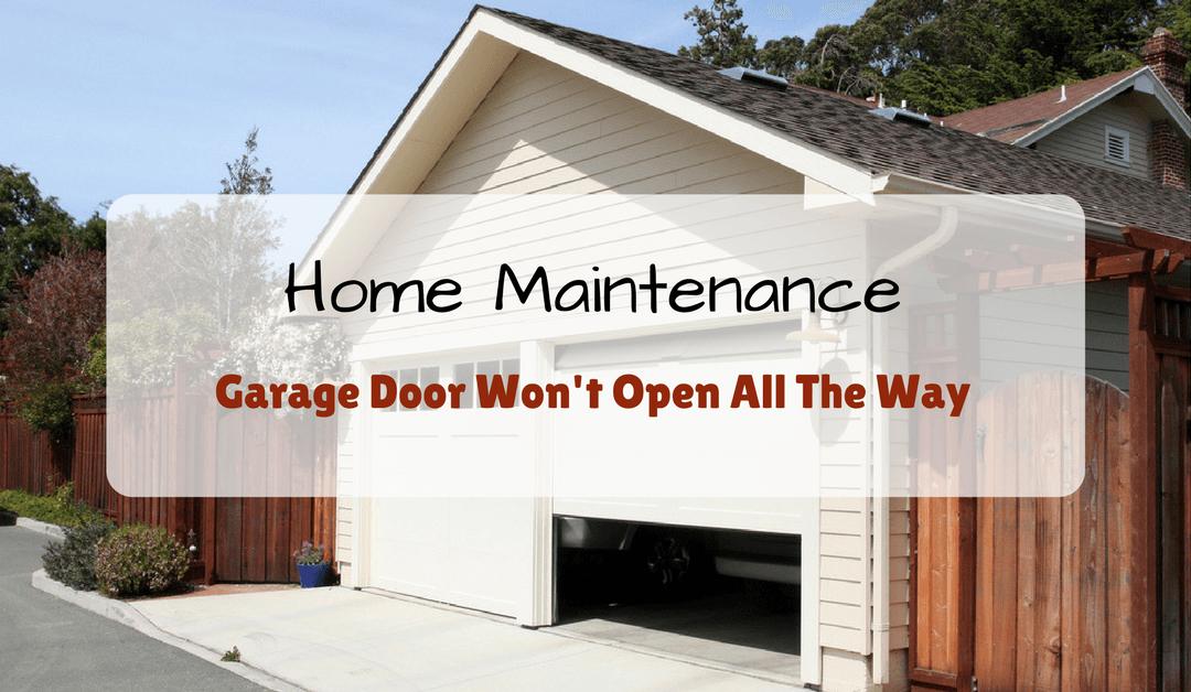 Garage-Door-Won't-Open-All-The-Way