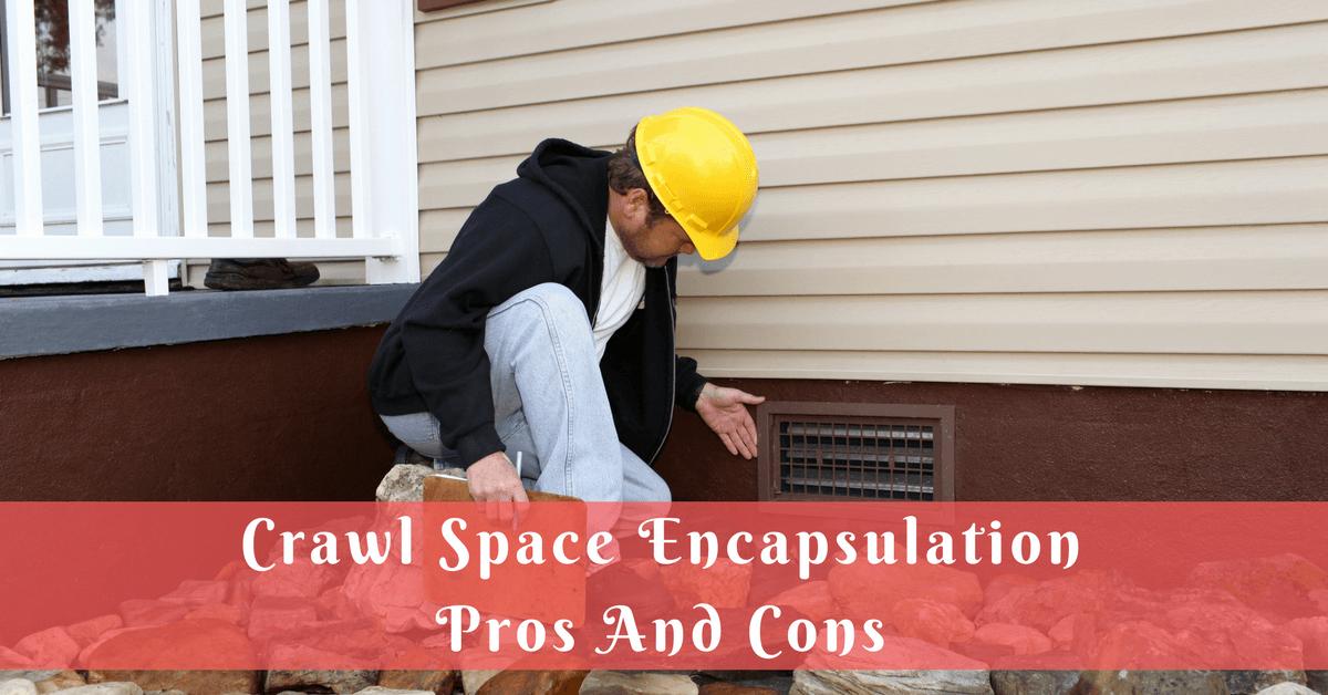 Crawl-Space-Encapsulation-Pros-And-Cons