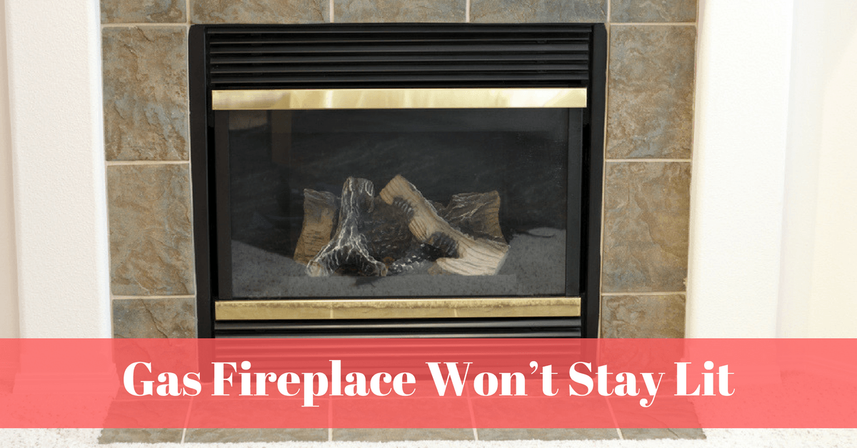 Gas-Fireplace-Won't-Stay-Lit